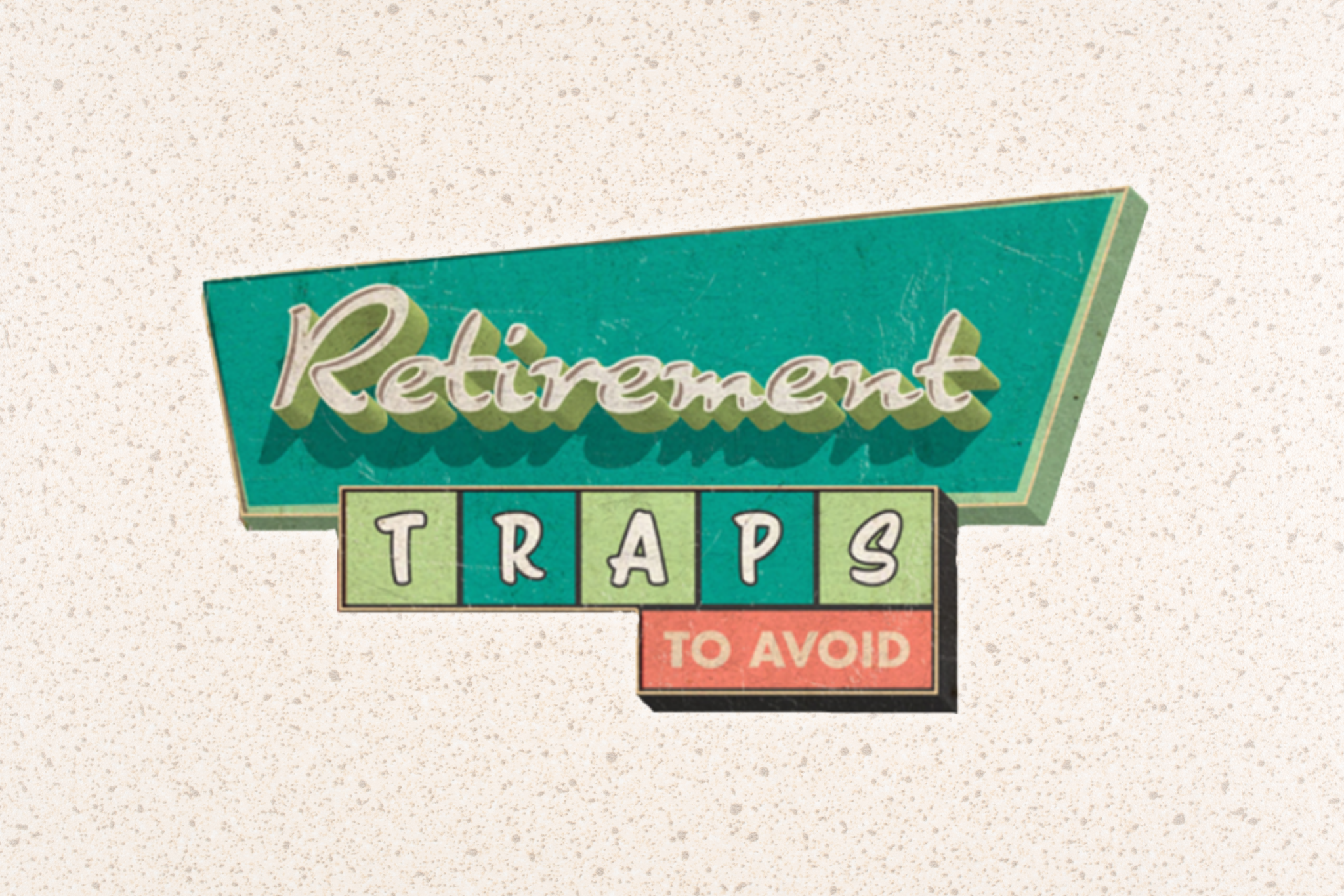 Infographic: Retirement Traps to Avoid
